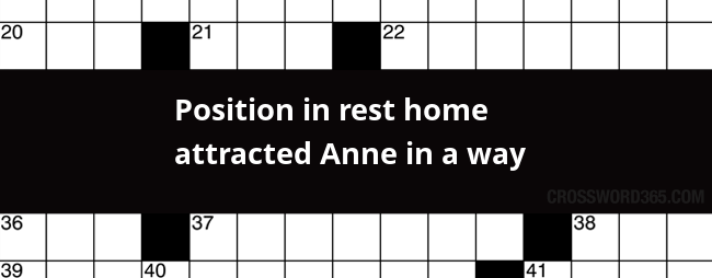 thank you for visiting our website below you will be able to find the answer to position in rest home attracted anne in a way crossword clue which was last
