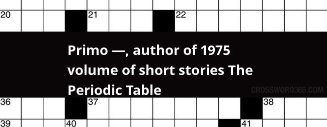 Primo author of 1975 volume of short stories the periodic table below you will be able to find the answer to primo author of 1975 volume of short stories the periodic table crossword clue which was last seen urtaz Gallery