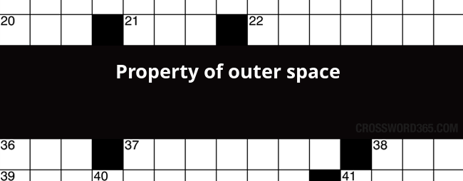 Property Of Outer Space Crossword Clue
