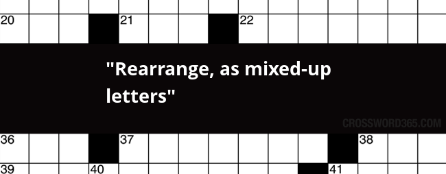 below you will be able to find the answer to rearrange as mixed up letters crossword clue our site contains over 28 million crossword clues in