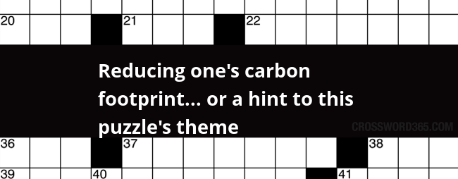 Reducing One S Carbon Footprint Or A Hint To This Puzzle S Theme