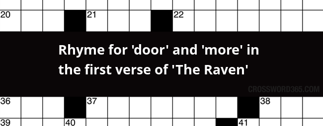Below you will be able to find the answer to Rhyme for u0027dooru0027 and u0027moreu0027 in the first verse of u0027The Ravenu0027 crossword clue which was ...  sc 1 st  Crossword365 & Rhyme for u0027dooru0027 and u0027moreu0027 in the first verse of u0027The Raven ... pezcame.com