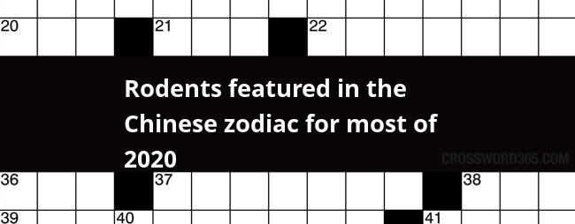 Rodents Featured In The Chinese Zodiac For Most Of 2020 Crossword Clue