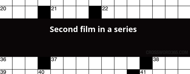 Second film in a series crossword clue below you will be able to find the answer to second film in a series crossword clue which was last seen on newsday crossword malvernweather Gallery