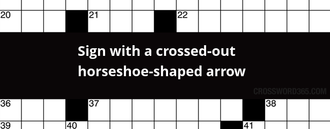 Sign With A Crossed Out Horseshoe Shaped Arrow Crossword Clue