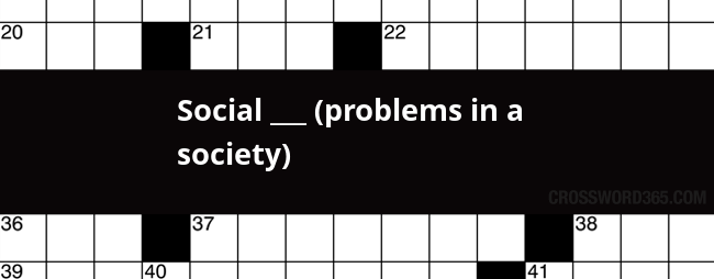 Social Problems In A Society Crossword Clue