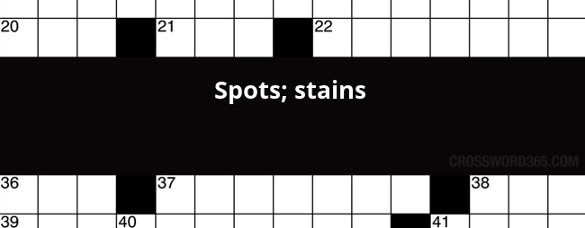 Spots Stains Crossword Clue