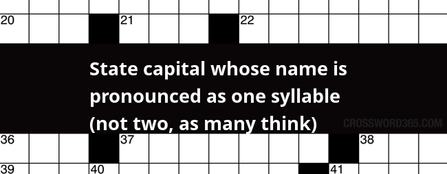State Capital Whose Name Is Pronounced As One Syllable Not Two As Many Think Crossword Clue