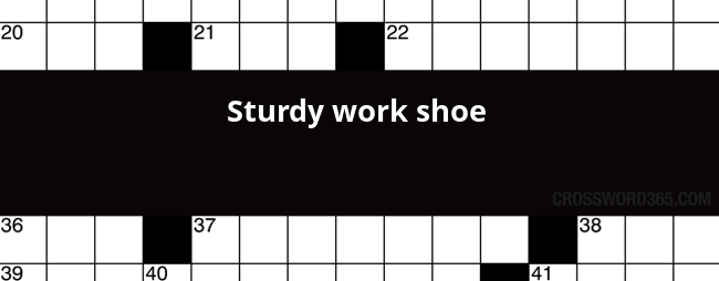 Sturdy Work Shoe Crossword Clue