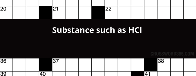 Substance Such As Hcl Crossword Clue