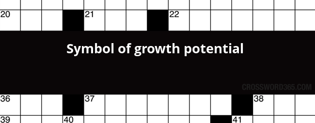 Symbol Of Growth Potential Crossword Clue