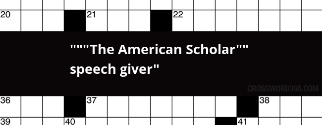 The American Scholar Speech Giver Crossword Clue Below You Will Be Able To Find The Answer To The American Scholar  Speech Giver Crossword Clue Our Site Contains Over  Million Crossword  Clues In