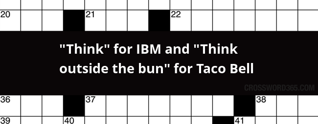 Think For Ibm And Think Outside The Bun For Taco Bell Crossword Clue