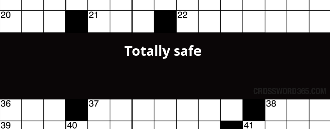 Totally Safe Crossword Clue