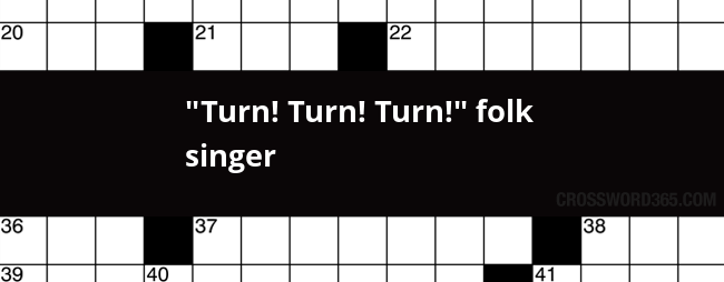 Turn Turn Turn Folk Singer Crossword Clue