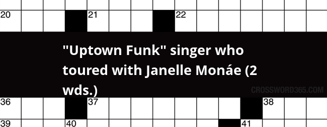 Uptown Funk Singer Who Toured With Janelle Monae 2 Wds Crossword Clue