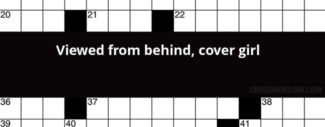 Viewed From Behind Cover Girl Crossword Clue