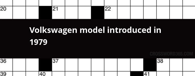 Volkswagen Model Introduced In 1979 Crossword Clue
