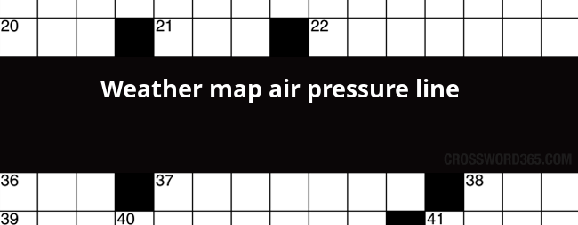 Weather map air pressure line crossword clue