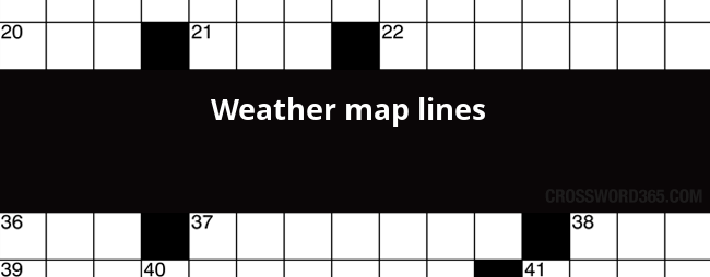 Weather map lines crossword clue