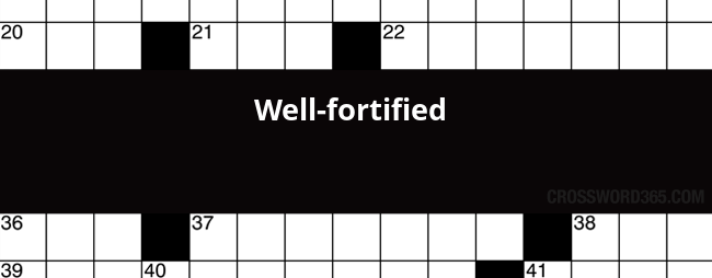 Well Fortified Crossword Clue