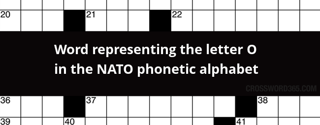 Word Representing The Letter O In The Nato Phonetic Alphabet Crossword Clue